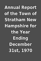 Annual Report of the Town of Stratham New…