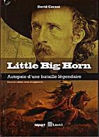 Little Big Horn, Autopsie d'une bataille…