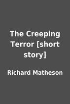 The Creeping Terror [short story] by Richard…