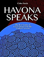 Havona Speaks: The Real Truths of Life…