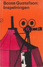 Inspelningen : roman by Bosse Gustafson