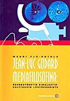 Jean-Luc Godard mediafilosofina :…