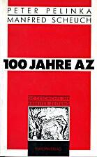 100 Jahre AZ by Peter Pelinka