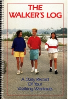 Walker's Log: A Daily Record of Your Walking…