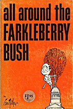 All around the Farkleberry bush by George…