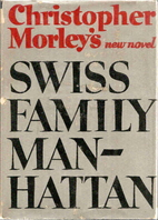 Swiss Family Manhattan by Christopher Morley