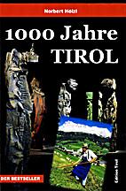 1000 Jahre Tirol by Norbert Hölzl