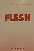 Flesh by Rick Skwiot