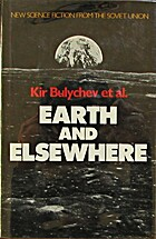 Earth and elsewhere by K. Bulychev