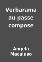 Verbarama au passe compose by Angela…