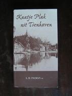Kaatje Plak uit Tienhoven. De belevenissen…