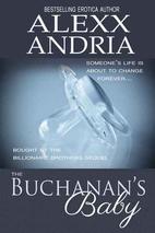 The Buchanan's Baby (Buchanan Brothers, #7)…