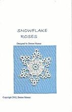 Snowflake Roses by Denise Munoz
