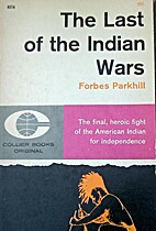 The last of the Indian wars by Forbes…