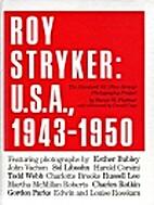 Roy Stryker: U.S.A., 1943-1950 by Steven…