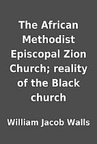 The African Methodist Episcopal Zion Church;…
