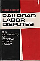Railroad labor disputes; the beginnings of…