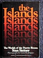 The Islands: The Worlds of the Puerto Ricans…