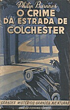 O crime na estrada de Colchester by PHILIP…