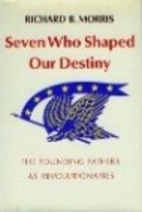 Seven Who Shaped Our Destiny: The Founding…