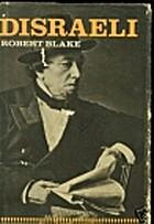 Disraeli by Robert Blake