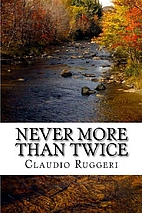 Never More Than Twice by Claudio Ruggeri