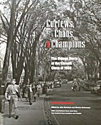 Curfews, Chaos, and Champions : The Unique…