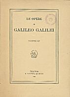 Le opere di Galileo Galilei volume 15 by…