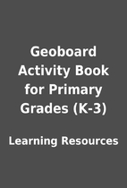 Geoboard Activity Book for Primary Grades…