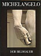 Michelangelo, der Bildhauer by Alessandro…