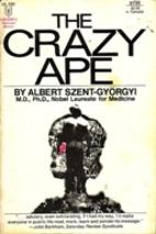 The Crazy Ape by Albert Szent-Györgyi