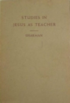 Studies in Jesus as teacher by Henry Burton…