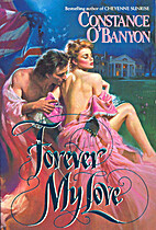 Forever My Love by Constance O'Banyon
