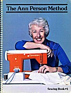 The Ann Person Method Sewing Book #1 by Ann…