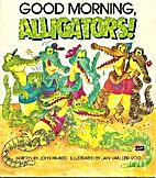 Good Morning Alligators! by John Parker