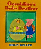 Geraldine's Baby Brother by Holly…