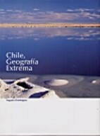 Chile, Geografia Extrema by Augusto…