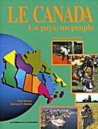 Le Canada; un pays, un peuple by Donald L.…