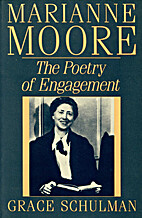 Marianne Moore: The Poetry of Engagement by…