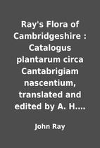 Ray's Flora of Cambridgeshire : Catalogus…