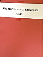 The Harmsworth Universal Atlas by not known