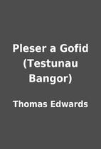 Pleser a Gofid (Testunau Bangor) by Thomas…