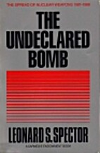 The Undeclared Bomb: The Spread of Nuclear…
