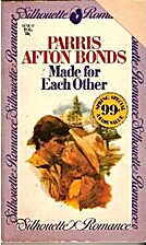 Made for Each Other by Parris Afton Bonds
