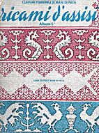 Ricami d'Assisi #1 by Casa Editrice Mani di…