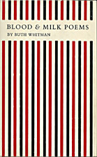 Blood and Milk Poems by Ruth Whitman