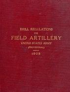 DRILL REGULATIONS FOR FIELD ARTILLERY United…