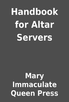 Handbook for Altar Servers by Mary…