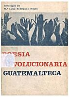 Poesía revolucionaria guatemalteca by…