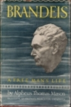 Brandeis: A Free Man's Life by Alpheus…
